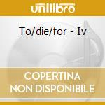 IV cd musicale di TO DIE FOR