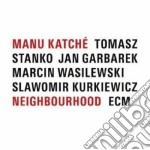 Manu Katche' - Neighbourhood cd musicale di KATCHE'MANU