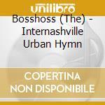 Internashville urban hymn cd musicale di Bosshoss