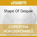 SHAPE OF DESPAIR                          cd musicale di SHAPE OF DESPAIR