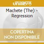 REGRESSION                                cd musicale di The Machete