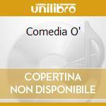 COMEDIA O' cd musicale di CIRQUE DU SOLEIL