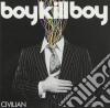 Boy Kill Boy - Civilian cd