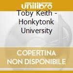 HONKYTONK*UNIVERSITY cd musicale di KEITH TOBY