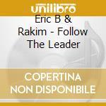 Follow the leader (remast. cd musicale di Eric b.& rakim