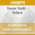 SOLACE cd musicale di RUDD XAVIER