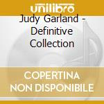Judy Garland - Definitive Collection cd musicale di Judy Garland