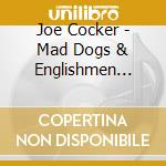 MAD DOGS & ENGLISHMEN-Deluxe Ed.2CD cd musicale di COCKER JOE