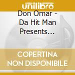 Don Omar - Da Hit Man Presents Reggaeton Latino cd musicale di OMAR DON