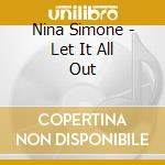 LET IT ALL OUT cd musicale di Nina Simone