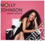 Messin'around cd musicale di Molly Johnson