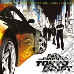 The Fast And The Furious  - Tokyo Drift  cd musicale di ARTISTI VARI