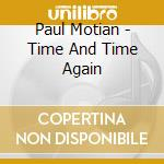 TIME AND TIME AGAIN cd musicale di Paul Motian