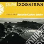 Antonio Carlos Jobim - Pure Bossa Nova cd musicale di JOBIM ANTONIO C.
