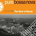 Best Of Pure Bossa Nova cd musicale di ARTISTI VARI