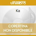 KA cd musicale di CIRQUE DU SOLEIL
