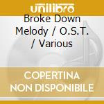 A broke down melody cd musicale