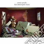 THE DESTROYED ROOM-B-SIDES & RARITIE cd musicale di SONIC YOUTH