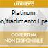 PLATINUM EDITION/TRADIMENTO+PENSIERI cd