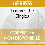 FOREVER:THE SINGLES cd musicale di CHARLATANS