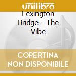Vibe cd musicale di Bridge Lexington