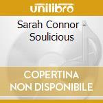 Sarah Connor - Soulicious cd musicale di Sarah Connor