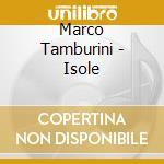 ISOLE cd musicale di Marco Tamburini