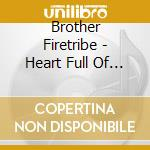 HEART FULL OF FIRE                        cd musicale di Firetribe Brother
