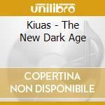 Kiuas - The New Dark Age cd musicale di KIUAS