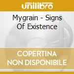 SIGNS OF EXISTENCE                        cd musicale di MYGRAIN