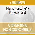 PLAYGROUND cd musicale di Manu Katche