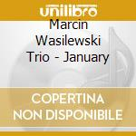 JANUARY cd musicale di WASILEWSKI MARCIN TRIO