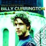 Little bit of everything cd musicale di Billy Currington