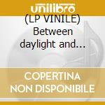 (LP VINILE) Between daylight and dark lp vinile di Mary Gauthier