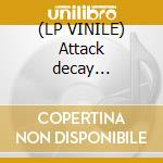 (LP VINILE) Attack decay... lp vinile di Simian mobile disco