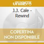J.J. Cale - Rewind cd musicale di J.j. Cale