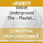 Playlist cd musicale di Velvet Underground