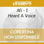 I heard a voice cd musicale di Afi