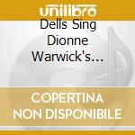 DELLS SING DIONNE WARWICK'S GREATEST HIT  cd musicale di DELLS