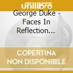 FACES IN REFLECTION                       cd musicale di George Duke