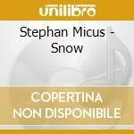 Stephan Micus - Snow cd musicale di Stephan Micus