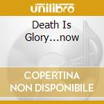 DEATH IS GLORY...NOW cd musicale di Bizarre Reverend