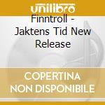 JAKTENS TID NEW RELEASE                   cd musicale di FINNTROLL