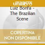Luiz Bonfa - The Brazilian Scene cd musicale di Luiz Bonfa