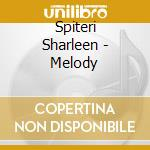 MELODY cd musicale di SPITERI SHARLEEN