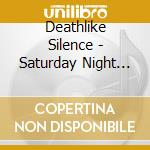 SATURDAY NIGHT EVIL cd musicale di Silence Deathlike