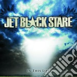 In this life cd musicale di Jet black stare