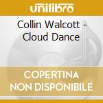 Collin Walcott - Cloud Dance cd musicale di Collin Walcott