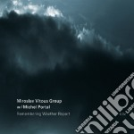 REMEMBERING WEATHER REPORT                cd musicale di Moroslav Vitous