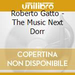 THE MUSIC NEXT DOOR cd musicale di Roberto Gatto